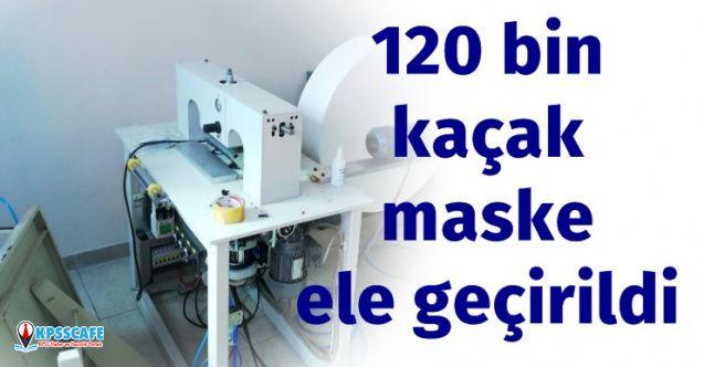 120 Bin Kaçak Maske Ele Geçirildi