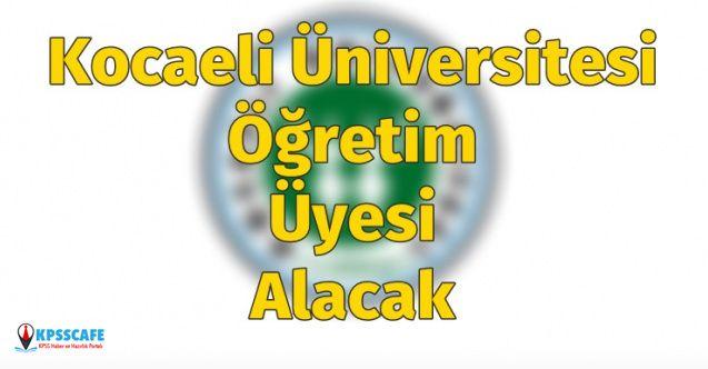 Kocaeli Üniversitesi Öğretim Üyesi Alacak