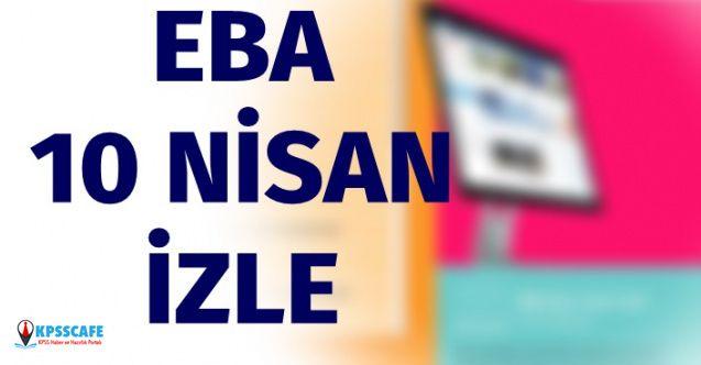EBA TV 10 Nisan 2020 İzle! İlkokul, Ortaokul ve Lise İzle