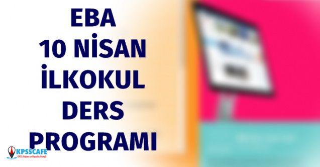 EBA 10 Nisan 2020 İlkokul Ders Programı Nedir?