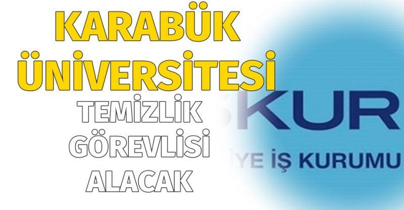 Karabük Üniversitesi Temizlik Görevlisi Alımı Yapacak! Başvuru bilgileri nedir?
