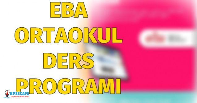 EBA 16 Nisan 2020 Ortaokul Ders Programı Nedir? EBA ortaokul ders programı!