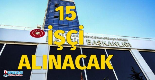 İŞKUR'da yayınlandı: Cumhurbaşkanlığı İletişim Başkanlığı 15 İşçi Alımı Yapacak