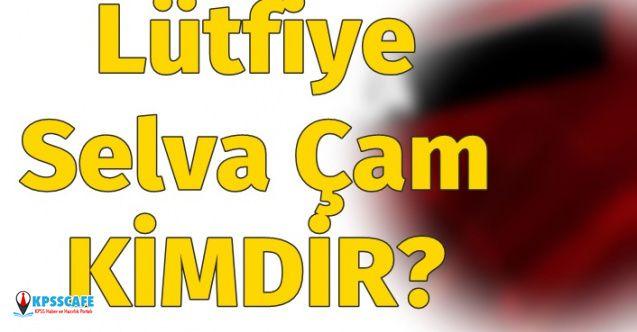 Lütfiye Selva Çam kimdir? AKP Açıkladı: Görevine devam ediyor