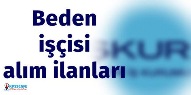 Beden işçisi alımları İŞKUR'da yayınlandı