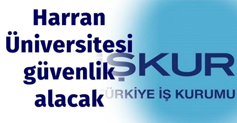 Harran Üniversitesi Yayınladı: Güvenlik Görevlisi Alımı Yapılacak