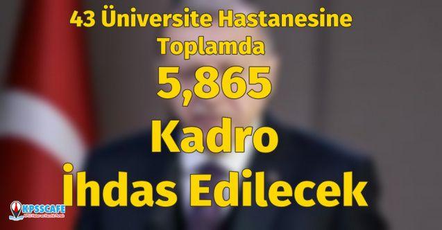 43 Üniversite Hastanesine 5 Bin 865 Kadro İhdas Edilecek