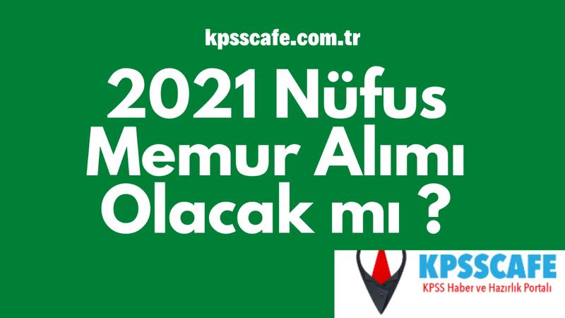 2021 İçişleri Bakanlığı Nüfus Memur Alımı Olacak mı ?