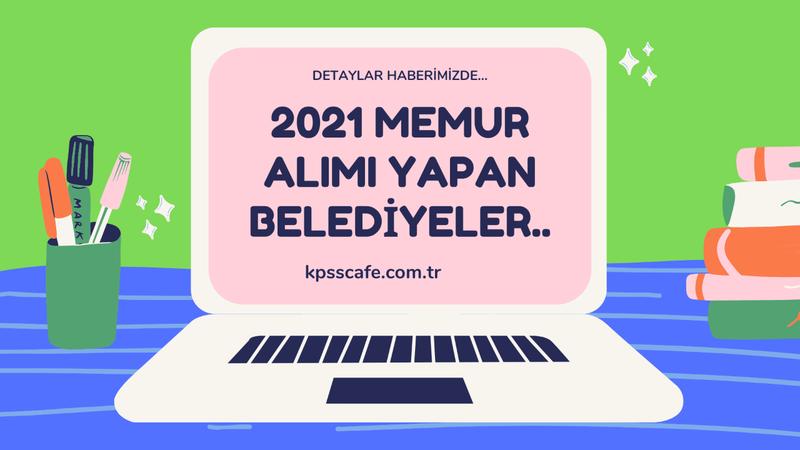 2021 Memur Alımı Yapan Belediyeler