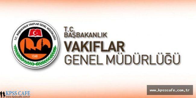 Vakıflar Genel Müdürlüğü 81 Koruma Ve Güvenlik Görevlisi Alımı Yapıyor