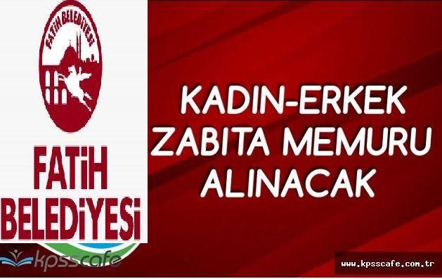 İstanbul Fatih Belediyesi En Az 75 KPSS İle 40 Zabıta Memuru Alımı Yapacak