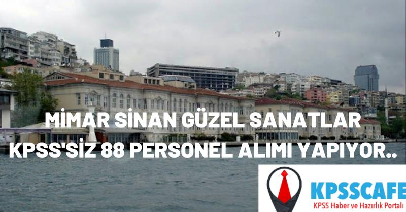 Mimar Sinan Üniversitesi En Az İlkokul Mezunu 88 Personel Alımı Yapıyor