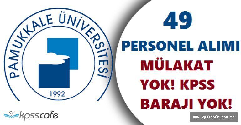 Pamukkale Üniversitesi Mülakatsız 49 Sözleşmeli Sağlık Personeli Alımı Yapacak