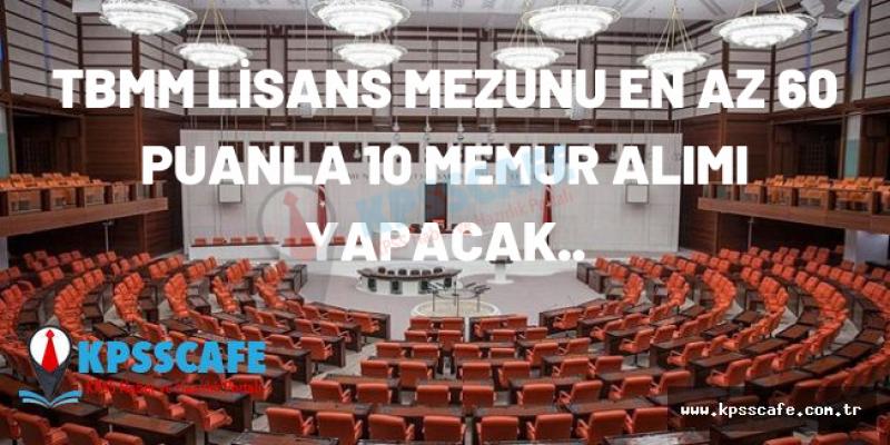 Türkiye Büyük Millet Meclisi ( TBMM ) 10 Memur Alımı Yapacak