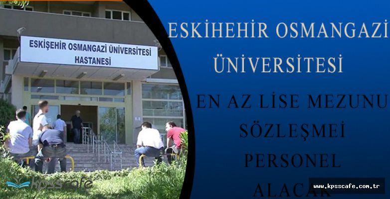 Eskişehir Osmangazi Üniversitesi En Az Lise Mezunu 43 Sağlık Personeli Alımı Yapacak
