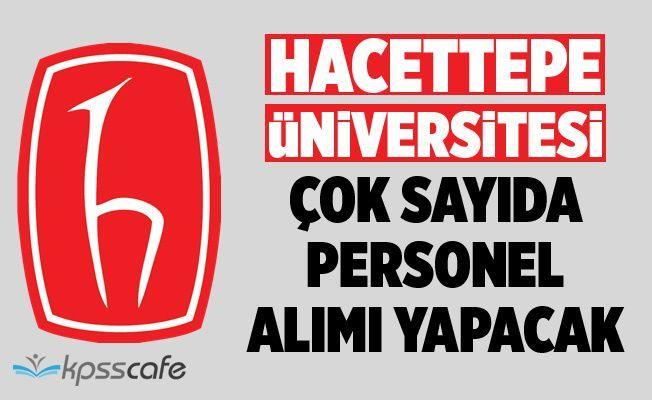 Hacettepe Üniversitesi En Az Önlisans Mezunu Mülakatsız 65 Personel Alımı Yapacak