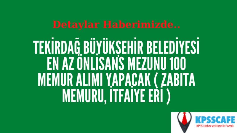 Tekirdağ Büyükşehir Belediyesi En Az Önlisans Mezunu 100 Memur Alımı Yapacak
