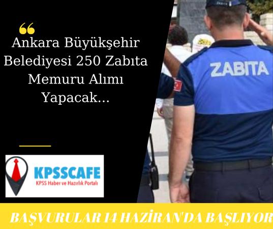 Ankara Büyükşehir Belediyesi 250 Zabıta Memuru Alımı Başvurusunda Gerekli Belgeler!