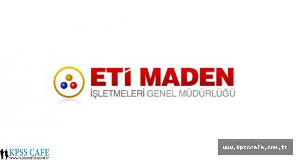 Eti Maden İşletmeleri Genel Müdürlüğü 67 İşçi Alımı Yapacak