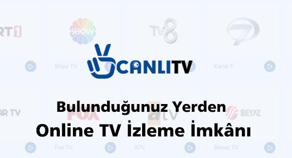 Bulunduğunuz Yerden Online TV İzleme İmkânı