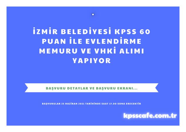 İzmir Belediyesi KPSS 60 Puan İle Evlendirme Memuru Ve VHKİ Alımı Yapıyor