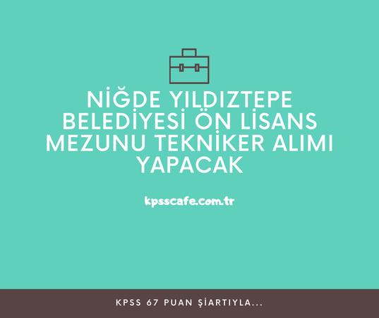 Niğde Yıldıztepe Belediyesi Ön Lisans Mezunu Tekniker Alımı Yapacak