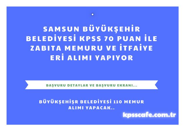 Samsun Büyükşehir Belediyesi En Az Ön lisans Mezunu Zabıta Memuru Ve İtfaiye Eri Alımı Yapıyor