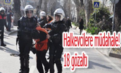 Halkevcilere müdahale! 18 gözaltı