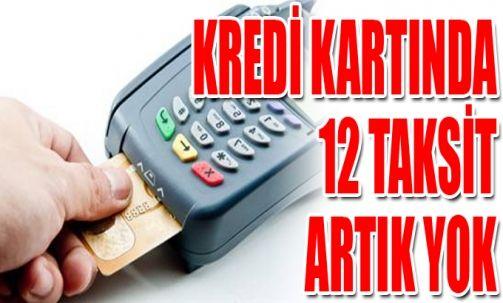 Kredi kartında 12 taksit dönemi sona erdi