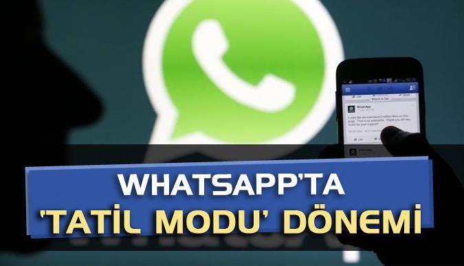 WhatsApp'ta 'tatil modu' dönemi