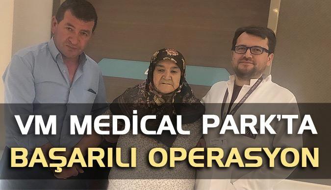 VM Medical Park'ta başarılı operasyon