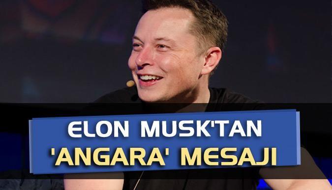 Elon Musktan Angara mesajı