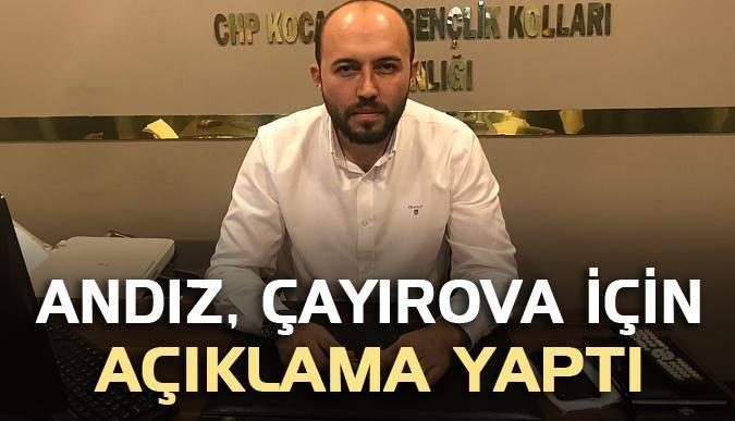 Andız, Çayırova için açıklama yaptı