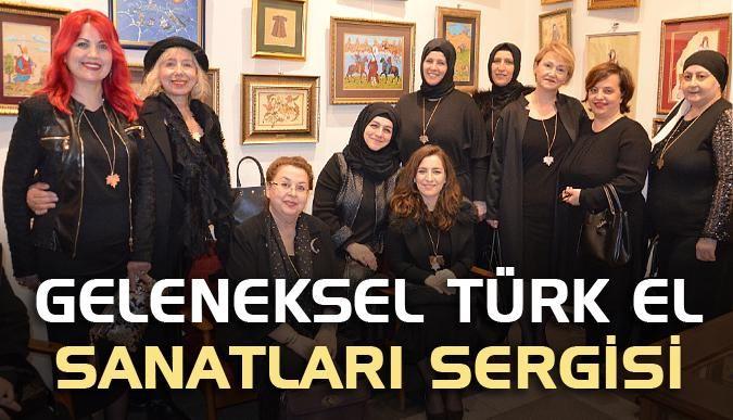 Geleneksel Türk El Sanatları Sergisi