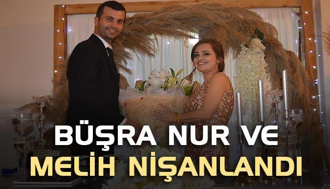 Büşra Nur ve Melih nişanlandı