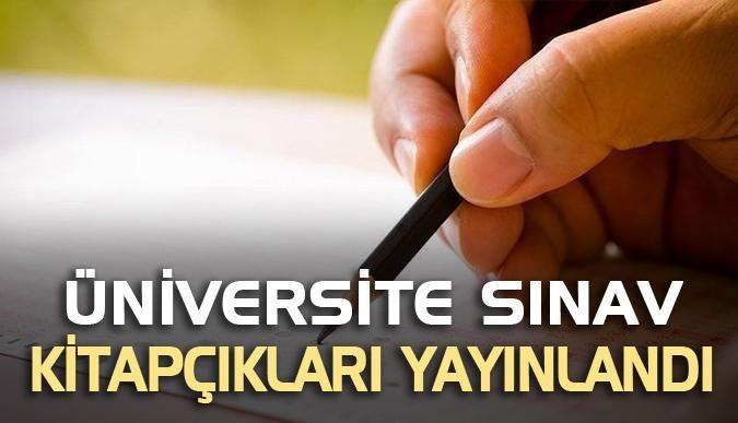Üniversite sınav kitapçıkları yayınlandı