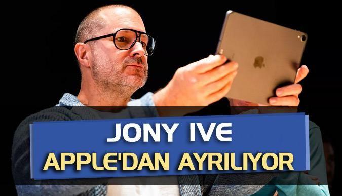 Jony Ive Appledan ayrılıyor