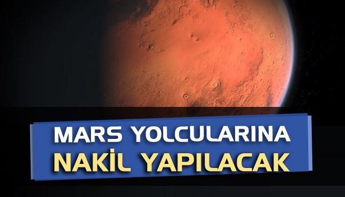 Mars yolcularına nakil yapılacak
