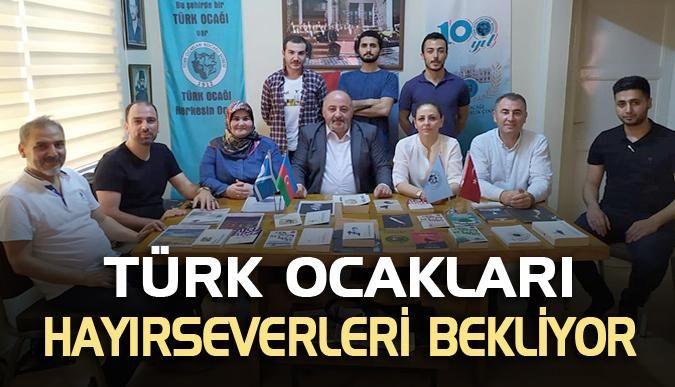 Türk Ocakları hayırseverleri bekliyor
