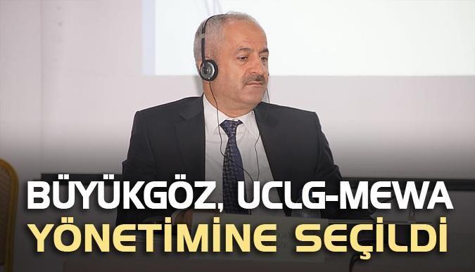 Büyükgöz, UCLG-MEWA yönetimine seçildi