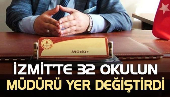 İzmit'te 32 okulun müdürü yer değiştirdi