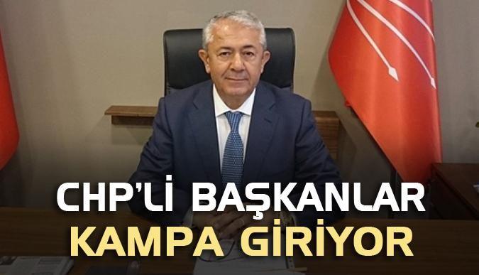 CHP'li başkanlar kampa giriyor