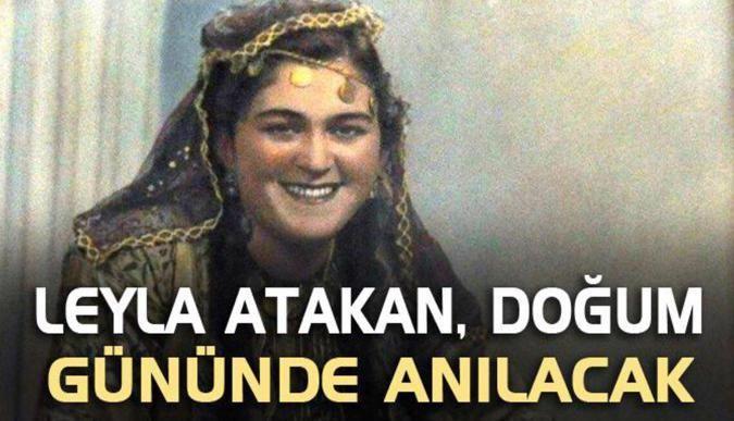 Leyla Atakan, doğum gününde anılacak