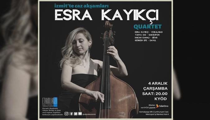 İzmitte caz akşamları: Esra Quartet