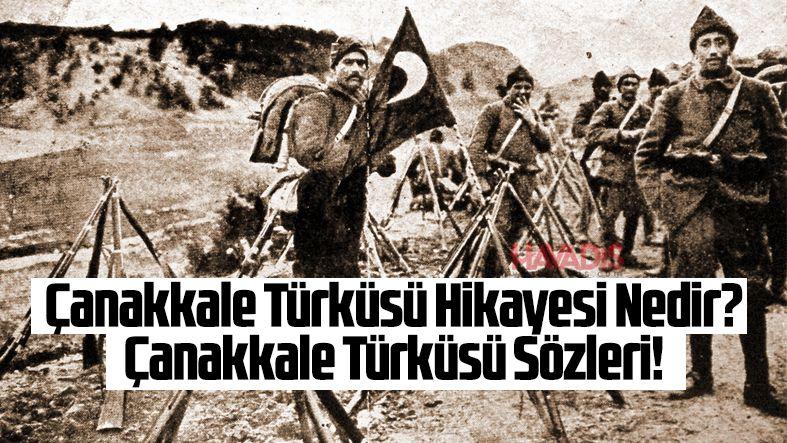 Çanakkale Türküsü Sözleri! Çanakkale Türküsü Hikayesi Nedir?