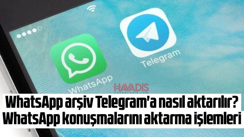 WhatsApp arşiv Telegram'a nasıl aktarılır?  WhatsApp konuşmalarını aktarma işlemleri