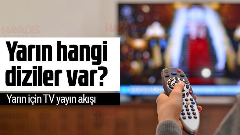 Yarın hangi diziler var? Yarın için TV yayın akışı