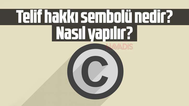 Telif hakkı sembolü nedir? Telif hakkı işareti kopyala