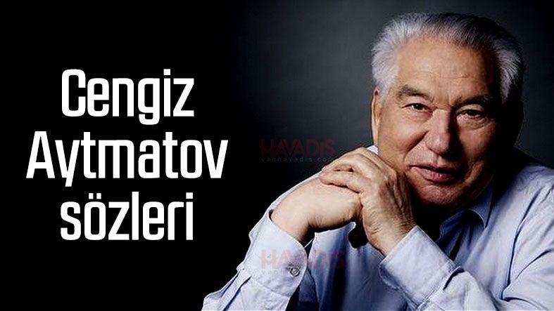 Cengiz Aytmatov sözleri resimli ve kısa