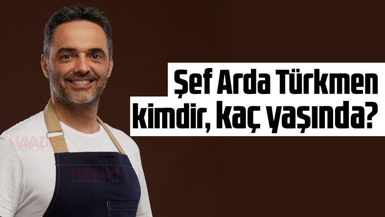 Şef Akademi jürisi Arda Türkmen kimdir, kaç yaşında?